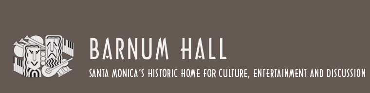 Barnum Hall, Santa Monica's Historic Home for Culture, Entertainment and Discussion
